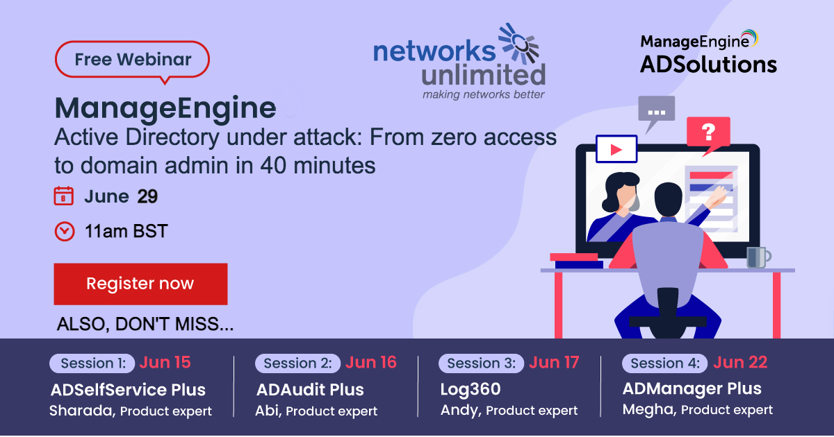 FREE WEBINAR: Active Directory under attack Date:	 - Jun 29 11am BST