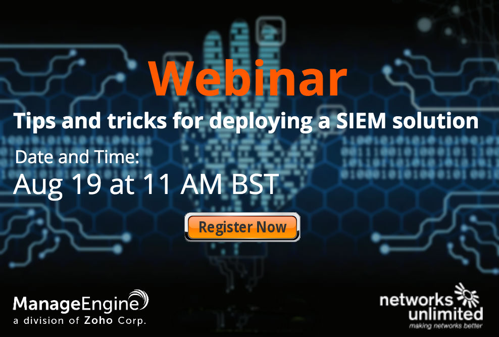 Webinar - Tips and tricks for deploying a SIEM solution (August 19 11:00am BST)